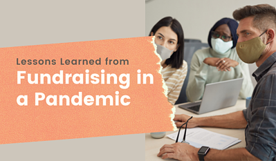 Lessons Learned from Fundraising in a Pandemic