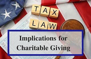 Implications of Tax Law Changes for Charitable Giving